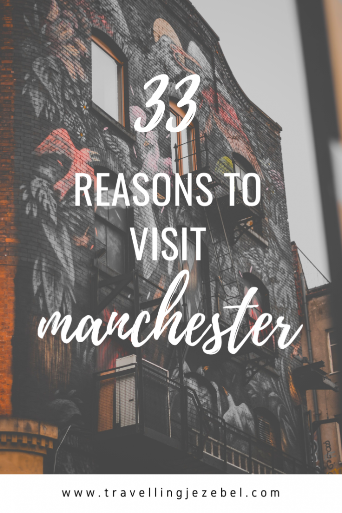 33 Reasons to Visit Manchester UK - So, if you're ready to learn about all of the wonderful reasons to visit Manchester then get yourself a cuppa tea, get some biscuits to dunk in it, and get comfy, because I'm going to tell you all about what makes my home city of Manchester so special. #uk #manchester